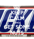 KEEP CALM AND GET SOME NUTS - Personalised Poster large