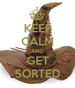 KEEP CALM AND GET SORTED - Personalised Poster large