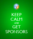 KEEP CALM AND GET SPONSORS - Personalised Poster large