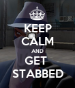 KEEP CALM AND GET  STABBED - Personalised Poster large