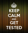 KEEP CALM AND GET TESTED - Personalised Poster large