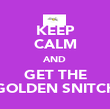KEEP CALM AND GET THE GOLDEN SNITCH - Personalised Poster large