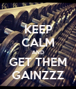 KEEP CALM AND GET THEM GAINZZZ - Personalised Poster small