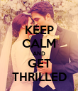 KEEP CALM AND GET THRILLED - Personalised Poster large
