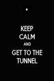 KEEP CALM AND GET TO THE TUNNEL - Personalised Poster large
