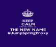 KEEP CALM AND GET USED TO  THE NEW NAME #JumpSpringProxy - Personalised Poster large