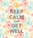 KEEP CALM AND GET WELL - Personalised Poster large