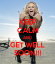 KEEP CALM AND GET WELL SOON!!! - Personalised Poster large