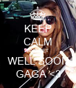 KEEP CALM AND GET WELL SOON GAGA <3 - Personalised Poster large