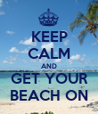KEEP CALM AND GET YOUR BEACH ON - Personalised Poster large