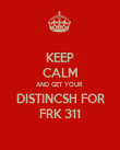KEEP CALM AND GET YOUR  DISTINCSH FOR FRK 311 - Personalised Poster large