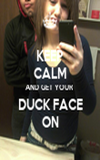 KEEP CALM AND GET YOUR  DUCK FACE ON - Personalised Poster large
