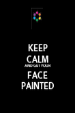 KEEP CALM AND GET YOUR FACE PAINTED - Personalised Poster large