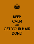 KEEP CALM AND GET YOUR HAIR DONE! - Personalised Poster large