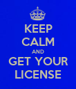 KEEP CALM AND GET YOUR LICENSE - Personalised Poster large