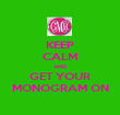 KEEP CALM AND GET YOUR MONOGRAM ON - Personalised Poster large