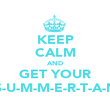 KEEP CALM AND GET YOUR S-U-M-M-E-R-T-A-N - Personalised Poster large