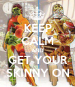 KEEP CALM AND GET YOUR SKINNY ON - Personalised Poster large