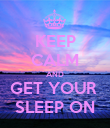 KEEP CALM AND GET YOUR  SLEEP ON - Personalised Poster large