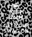 KEEP CALM AND GET YOUR SWAG ON - Personalised Poster large