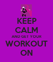 KEEP CALM AND GET YOUR WORKOUT ON - Personalised Poster large