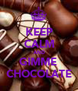 KEEP CALM AND GIMME  CHOCOLATE - Personalised Poster large