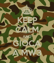 KEEP CALM AND GIOCA A MW3 - Personalised Poster large