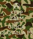 KEEP CALM AND GIOCA SOLO ALLA PS3 - Personalised Poster large