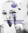 KEEP CALM AND Giorgia Dell'aquila DEVE  tornare da Alessia - Personalised Large Wall Decal
