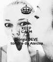 KEEP CALM AND Giorgia DEVE  tornare da Alessia - Personalised Poster large