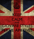 KEEP CALM AND GIOVANI STYLES PERRIE APROVES - Personalised Poster large