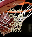 KEEP CALM AND GIVE 110% - Personalised Poster large