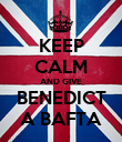 KEEP CALM AND GIVE BENEDICT A BAFTA - Personalised Poster large