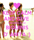 KEEP CALM AND GIVE  FEEDBACK TO BIQUINIS D' ANITA :) - Personalised Poster large