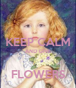 KEEP CALM AND GIVE  FLOWERS - Personalised Poster large