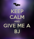 KEEP CALM AND GIVE ME A BJ - Personalised Poster large