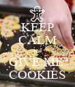 KEEP CALM and GIVE ME  COOKIES - Personalised Poster large