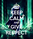 KEEP CALM AND GIVE RESPECT - Personalised Poster large