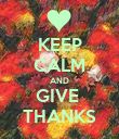 KEEP CALM AND GIVE  THANKS - Personalised Poster large