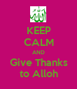 KEEP CALM AND Give Thanks to Alloh - Personalised Poster large