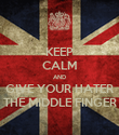 KEEP CALM AND GIVE YOUR HATER THE MIDDLE FINGER - Personalised Poster large