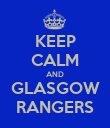 KEEP CALM AND GLASGOW RANGERS - Personalised Poster large