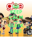 KEEP CALM AND GLEEK ON!!! - Personalised Poster large