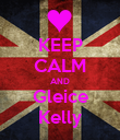 KEEP CALM AND Gleice Kelly - Personalised Poster large