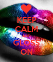 KEEP CALM AND GLOSS ON - Personalised Poster large