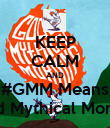 KEEP CALM AND #GMM Means Good Mythical Morning! - Personalised Poster large