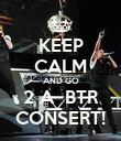 KEEP CALM AND GO 2 A  BTR CONSERT! - Personalised Poster large