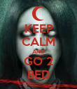 KEEP CALM AND GO 2 BED - Personalised Poster large