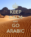KEEP CALM AND GO ARABIC - Personalised Poster large