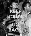 KEEP CALM and GO BACK! - Personalised Poster large